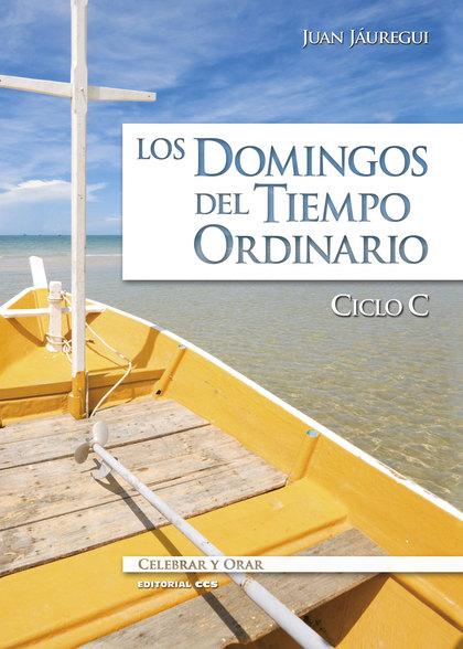 LOS DOMINGOS DEL TIEMPO ORDINARIO. CICLO C