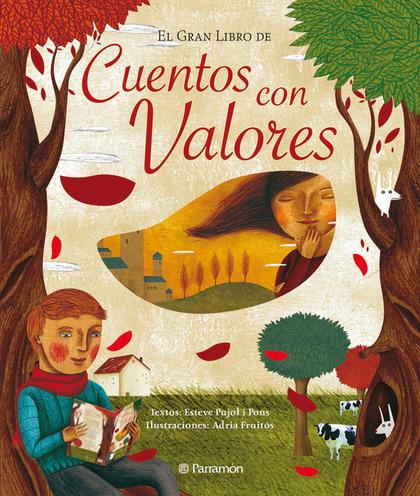 GRAN LIBRO DE CUENTOS CON VALORES. ILUSTRADOR ADRIA FRUITOS