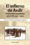 El infierno de Axdir. Prisioneros españoles en el Rif 1921-1923