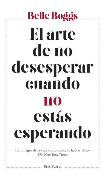 EL ARTE DE NO DESESPERAR CUANDO NO ESTÁS ESPERANDO.