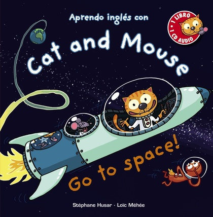 CAT AND MOUSE, GO TO SPACE!.