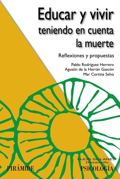 EDUCAR Y VIVIR TENIENDO EN CUENTA LA MUERTE. REFLEXIONES Y PROPUESTAS