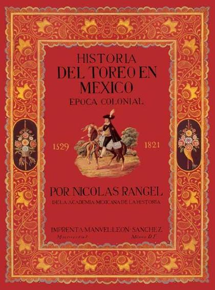 HISTORIA DEL TOREO EN MÉXICO : ÉPOCA COLONIAL (1529-1821)