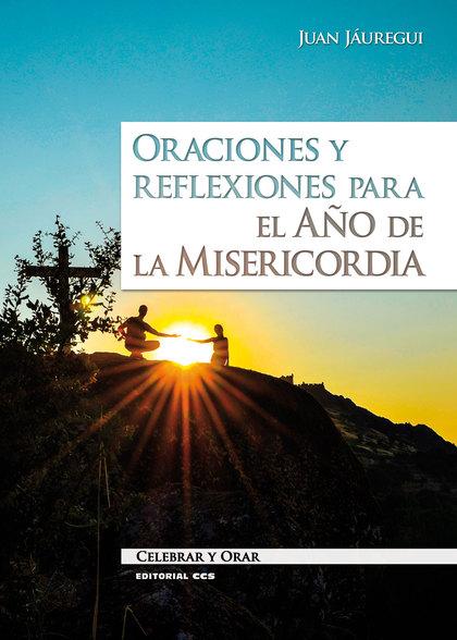 ORACIONES Y REFLEXIONES PARA EL AÑO DE LA MISERICORDIA.