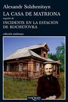 LA CASA DE MATRIONA SEGUIDO DE INCIDENTE EN LA ESTACIÓN DE KOCHETOVKA