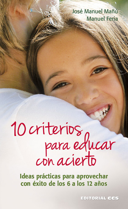 10 CRITERIOS PARA EDUCAR CON ACIERTO                                            IDEAS PRÁCTICAS