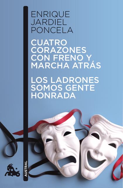 CUATRO CORAZONES CON FRENO Y MARCHA ATRÁS / LOS LADRONES SOMOS GENTE HONRADA.
