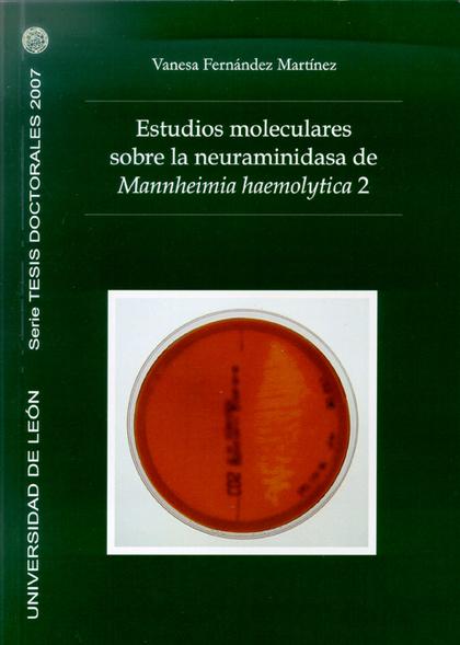 ESTUDIOS MOLECULARES SOBRE LA NEURAMINIDASA DE MANNHEIMIA HAEMOLYTICA
