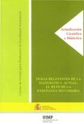 TEMAS RELEVANTES DE LA MATEMÁTICA ACTUAL : EL RETO DE LA ENSEÑANZA SECUNDARIA