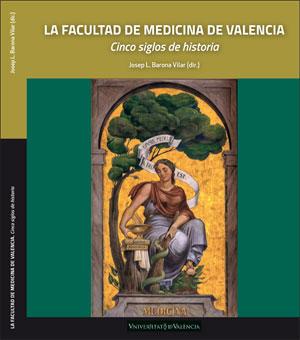 LA FACULTAD DE MEDICINA DE VALENCIA. CINCO SIGLOS DE HISTORIA