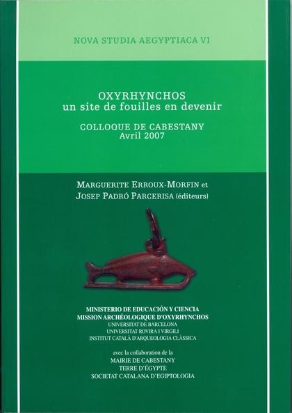 OXYRHYNCHOS : UN SITE DE FOUILLES EN DEVENIR : COMPILATION DES CONFÉRENCES DE COLLOQUE, 14 ET 1