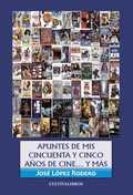 APUNTES DE MIS 50 AÑOS DE CINE-- Y MÁS