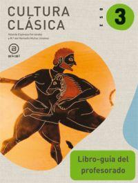 CULTURA CLÁSICA, 3 ESO. LIBRO DEL PROFESOR