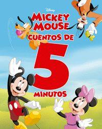 MICKEY MOUSE. CUENTOS DE 5 MINUTOS