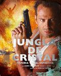 JUNGLA DE CRISTAL: LA HISTORIA VISUAL DEFINITIVA.
