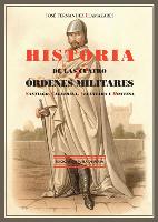 HISTORIA DE LAS CUATRO ÓRDENES MILITARES: SANTIAGO, CALATRAVA, ALCÁNTARA Y MONTESA