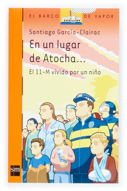 EN UN LUGAR DE ATOCHA--: : EL 11-M VIVIDO POR UN NIÑO