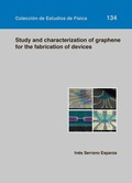 STUDY AND CHARACTERIZATION OF GRAPHENE FOR THE FABRICATION OF DEVICES