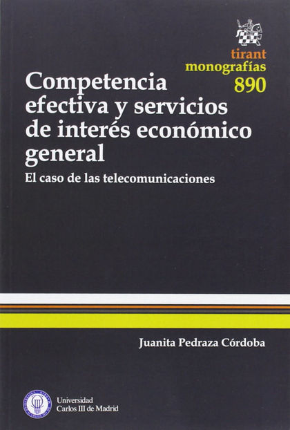 COMPETENCIA EFECTIVA Y SERVICIOS DE INTERÉS ECONÓMICO GENERAL : EL CASO DE LAS TELECOMUNICACION