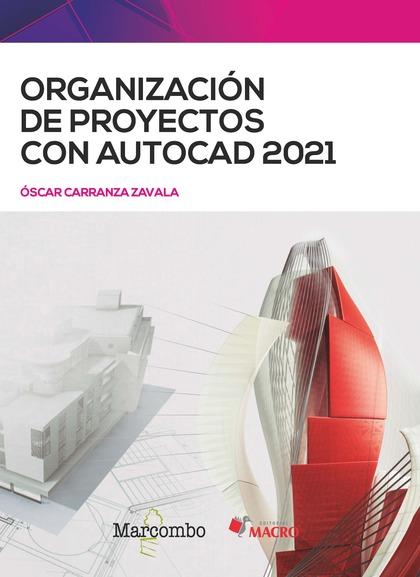 ORGANIZACIÓN DE PROYECTOS CON AUTOCAD 2021.