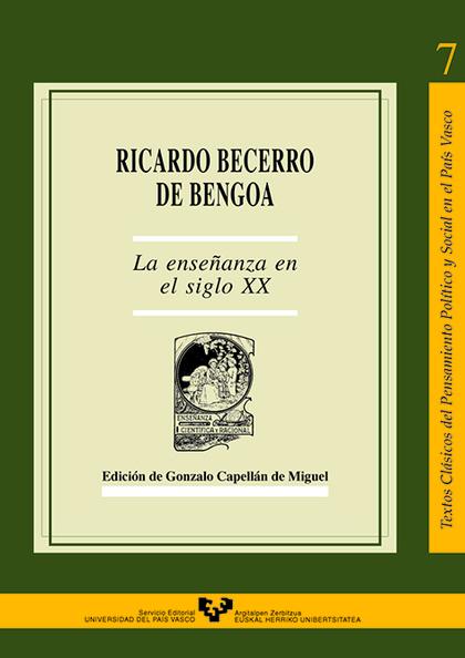 RICARDO BECERRO DE BENGOA : LA ENSEÑANZA EN EL SIGLO XX