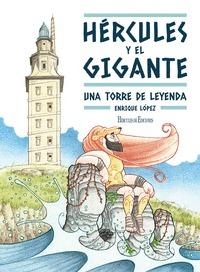HÉRCULES Y EL GIGANTE. UNA TORRE DE LEYENDA