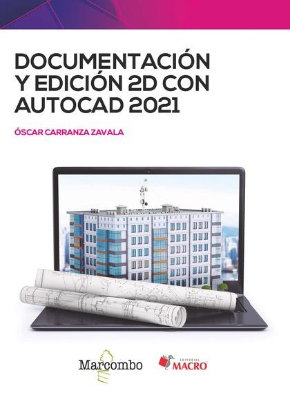 DOCUMENTACIÓN Y EDICIÓN 2D CON AUTOCAD 2021.