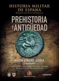 PREHISTORIA Y ANTIGÜEDAD. HISTORIA MILITAR DE ESPAÑA