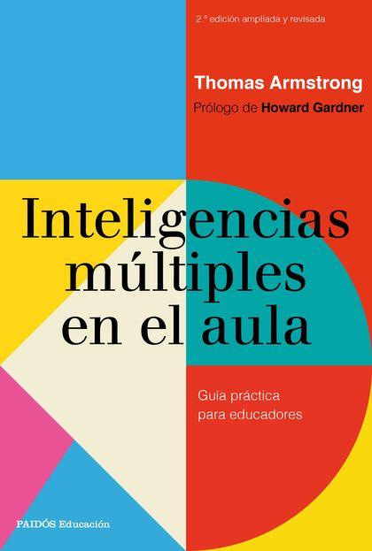 INTELIGENCIAS MÚLTIPLES EN EL AULA. GUÍA PRÁCTICA PARA EDUCADORES