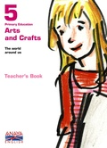 ARTS AND CRAFTS, 5 EDUCACIÓN PRIMARIA. TEACHER´S RESOURCES