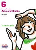 ARTS AND CRAFTS, 6 EDUCACIÓN PRIMARIA. TEACHER´S RESOURCES