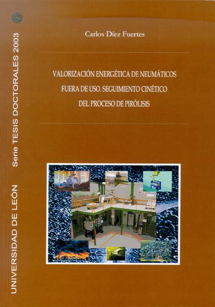 VALORIZACIÓN ENERGÉTICA DE NEUMÁTICOS FUERA DE USO : SEGUIMIENTO CINÉTICO DEL PROCESO DE PIRÓLI