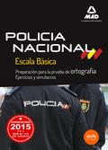 POLICIA NACIONAL 2015 PREPARACION PRUEBAS DE ORTOGRAFIA. EJERCICIOS Y SIMULACROS 2015