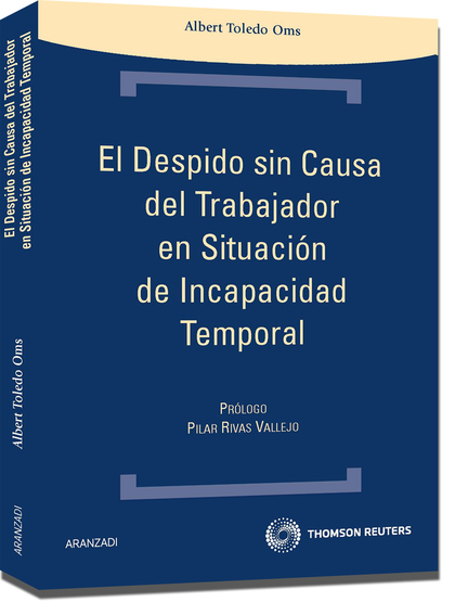 EL DESPIDO SIN CAUSA DEL TRABAJADOR EN SITUACIÓN DE INCAPACIDAD TEMPORAL