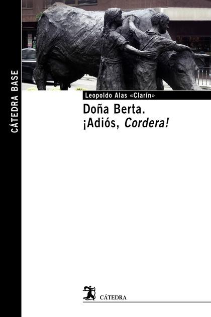 DOÑA BERTA; ¡ADIÓS, CORDERA!.