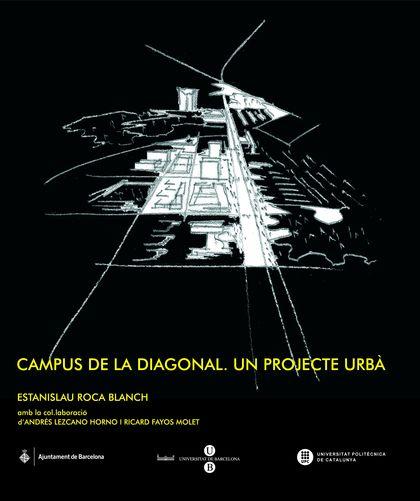 CAMPUS DE LA DIAGONAL : UN PROJECTE URBAÀ, PRAXI DOCENT I PROFESSIONAL