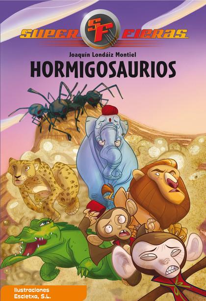 SUPERFIERAS 1. HORMIGOSAURIOS.