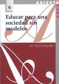 EDUCAR PARA UNA SOCIEDAD SIN MODELOS