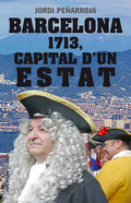 BARCELONA 1713, CAPITAL D´UN ESTAT