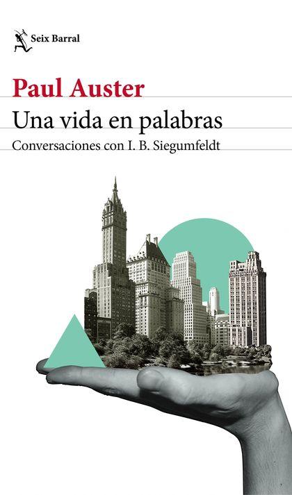 UNA VIDA EN PALABRAS. CONVERSACIONES CON I. B. SIEGUMFELDT