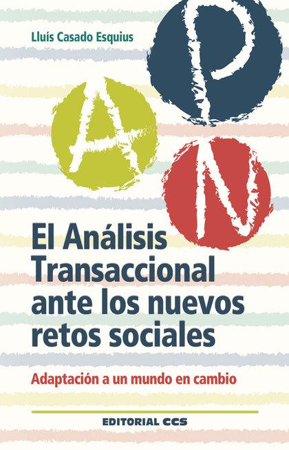EL ANÁLISIS TRANSACCIONAL ANTE LOS NUEVOS RETOS SOCIALES