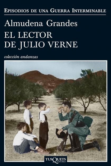 EL LECTOR DE JULIO VERNE. LA GUERRILLA DEL CENCERRO Y EL TRIENIO DEL TERROR. JAÉN, SIERRA SUR,