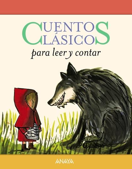 CUENTOS CLÁSICOS PARA LEER Y CONTAR.