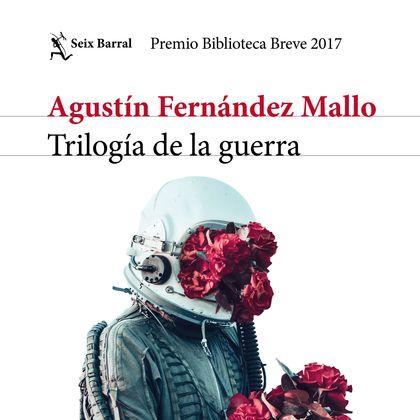 TRILOGÍA DE LA GUERRA. PREMIO BIBLIOTECA BREVE 2018