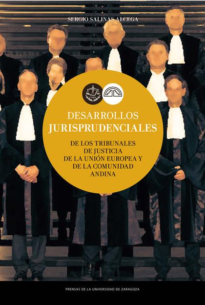 DESARROLLOS JURISPRUDENCIALES DE LOS TRIBUNALES DE JUSTICIA DE LA UNIÓN EUROPEA