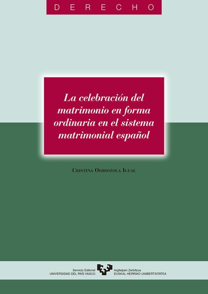 LA CELEBRACIÓN DEL MATRIMONIO EN FORMA ORDINARIA EN EL SISTEMA MATRIMONIAL ESPAÑOL