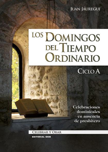 LOS DOMINGOS DEL TIEMPO ORDINARIO. CICLO A