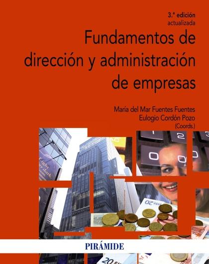 FUNDAMENTOS DE DIRECCIÓN Y ADMINISTRACIÓN DE EMPRESAS.