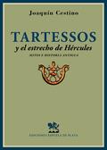 TARTESSOS Y EL ESTRECHO DE HÉRCULES : MITOS E HISTORIA ANTIGUA