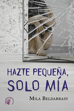 HAZTE PEQUEÑA, SOLO MÍA